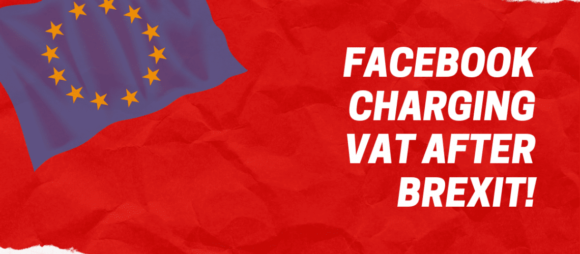 Facebook charging VAT after brexit